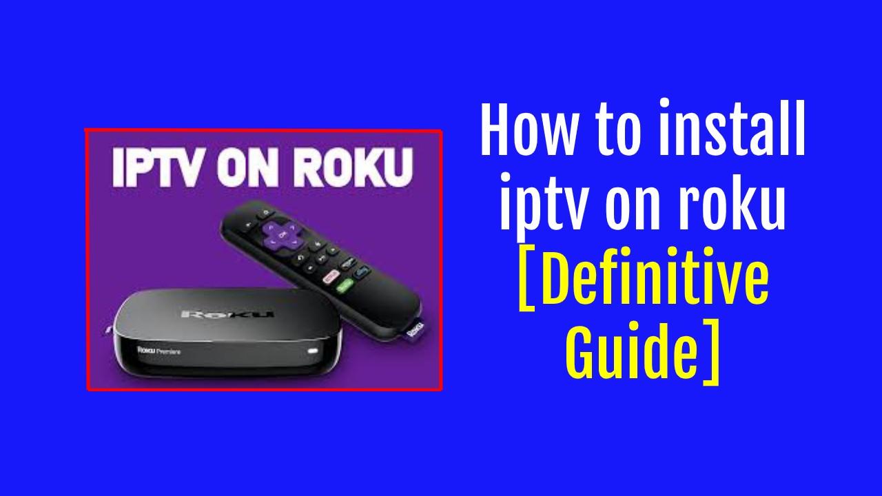 How to install iptv on roku