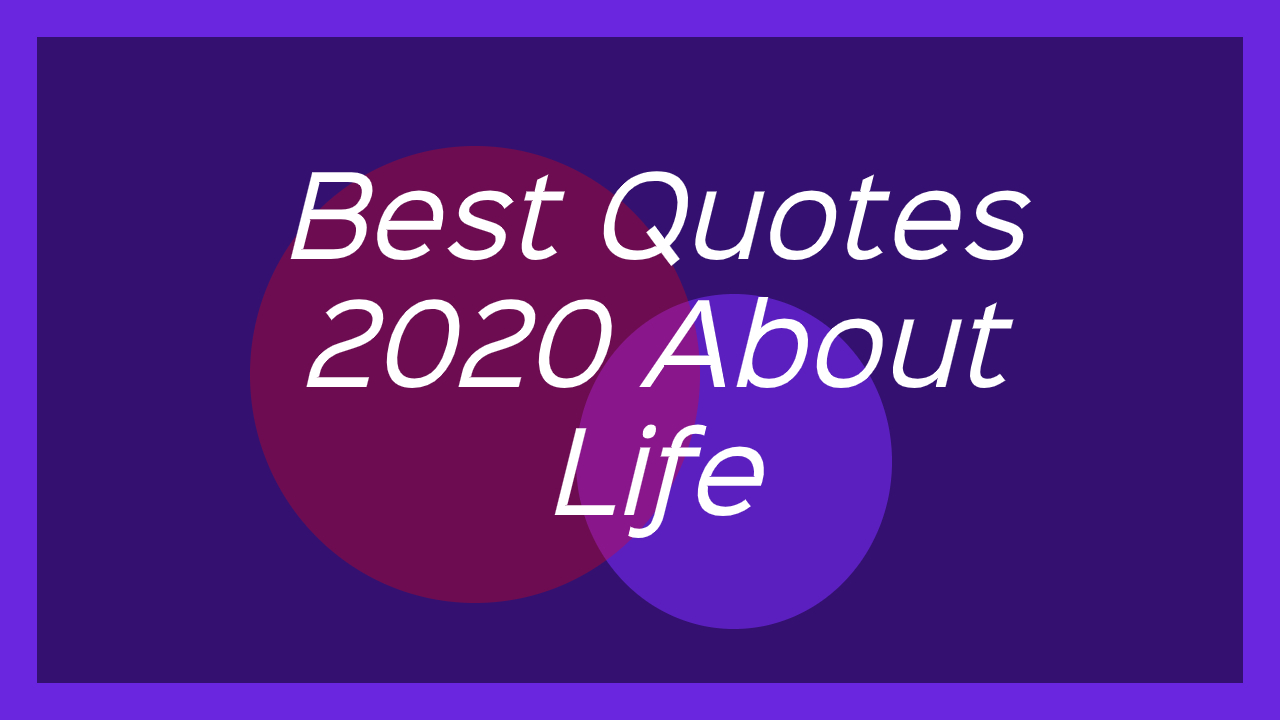 Best Quotes 2020 About Life