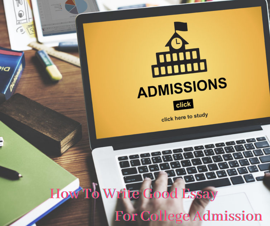 how to write good essay for college admission